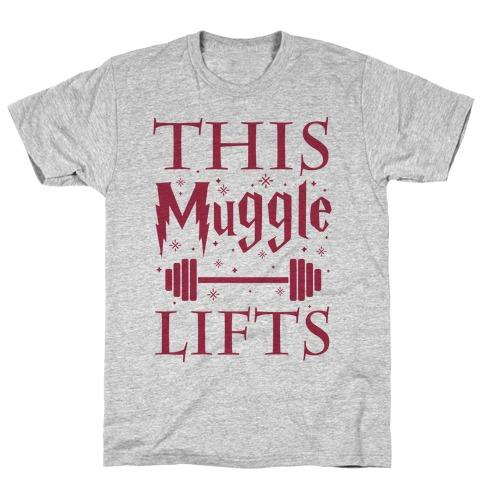 This Muggle Lifts T-Shirt