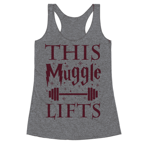This Muggle Lifts Racerback Tank Top