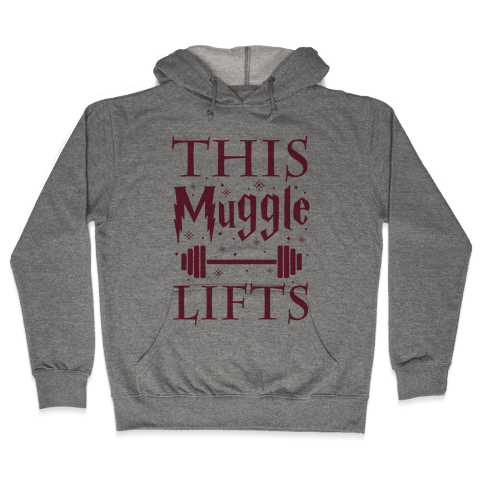 This Muggle Lifts Hooded Sweatshirt