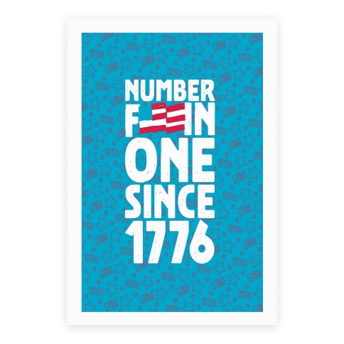 Number F***in One Since 1776 Poster