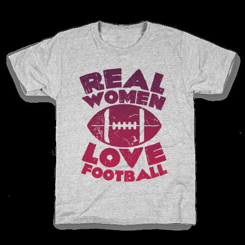 Real Women Love Football Kids T-Shirt