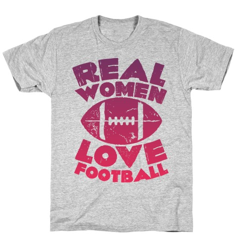 Real Women Love Football T-Shirt