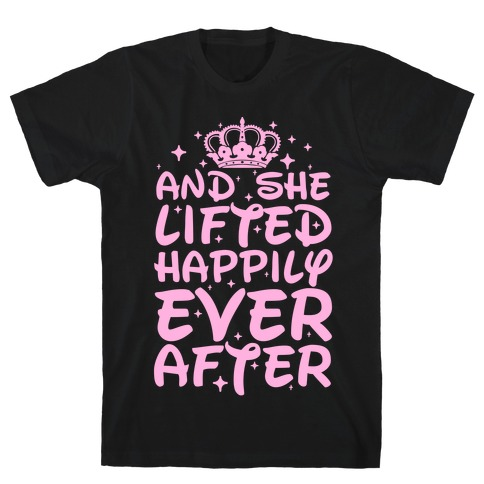 And She Lifted Happily Ever After Mens T-Shirt