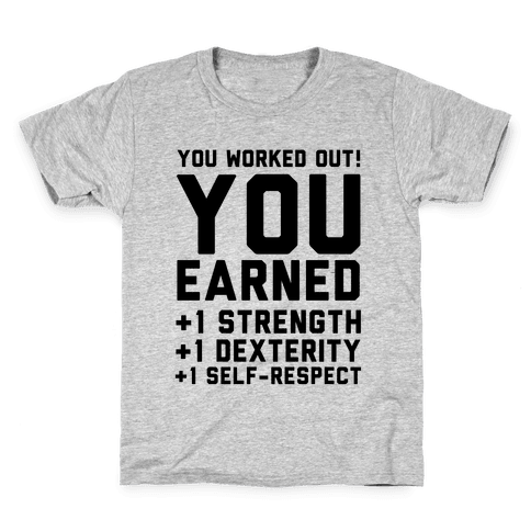 You Worked Out Kids T-Shirt