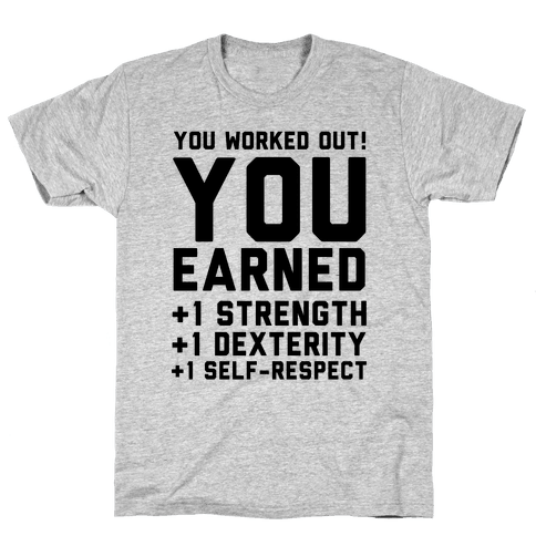You Worked Out Mens T-Shirt