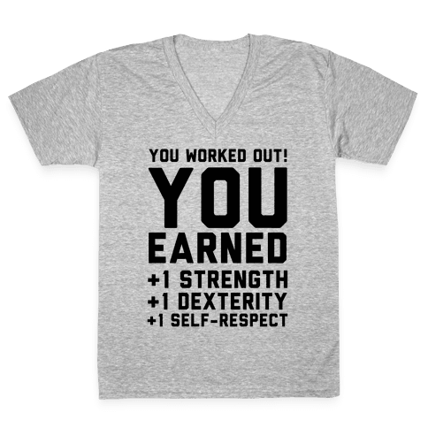 You Worked Out V-Neck Tee Shirt