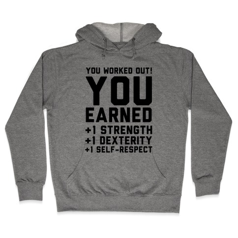You Worked Out Hooded Sweatshirt