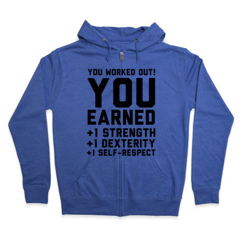 You Worked Out Zip Hoodie