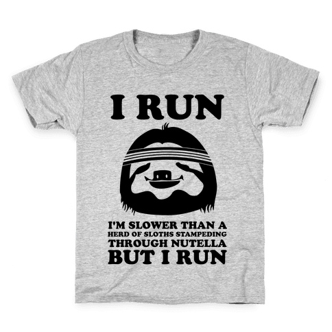 I Run Slower Than A Herd Of Sloths Kids T-Shirt