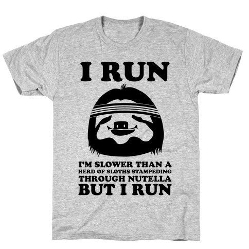 I Run Slower Than A Herd Of Sloths Mens T-Shirt