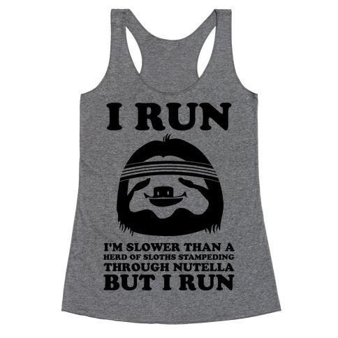 I Run Slower Than A Herd Of Sloths Racerback Tank Top