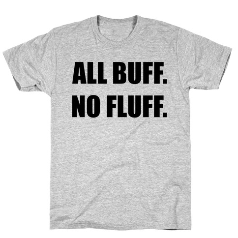 ALL BUFF. NO FLUFF (croptop) T-Shirt