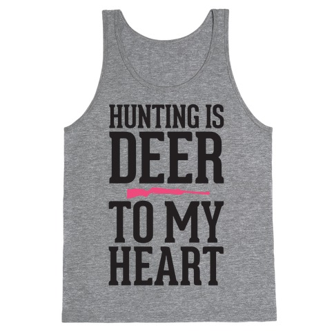 Hunting Is Deer To My Heart Tank Top