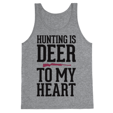 Hunting Is Deer To My Heart Tank Top