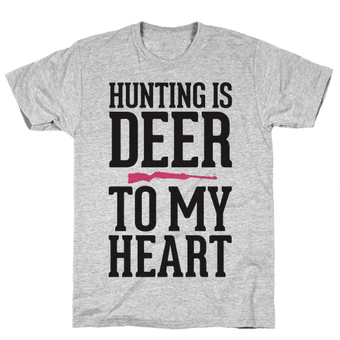 Hunting Is Deer To My Heart Mens T-Shirt