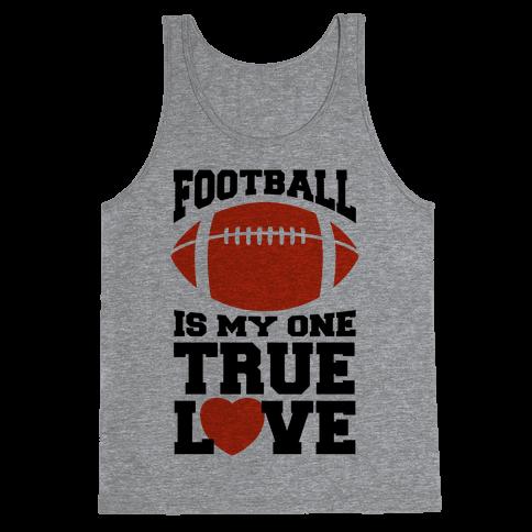 Football Is My One True Love Tank Top