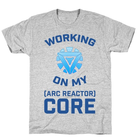 Working On My Core (arc reactor) T-Shirt