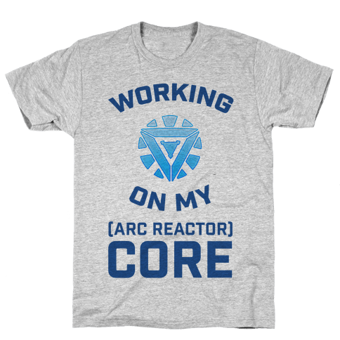 Working On My Core (arc reactor) Mens T-Shirt
