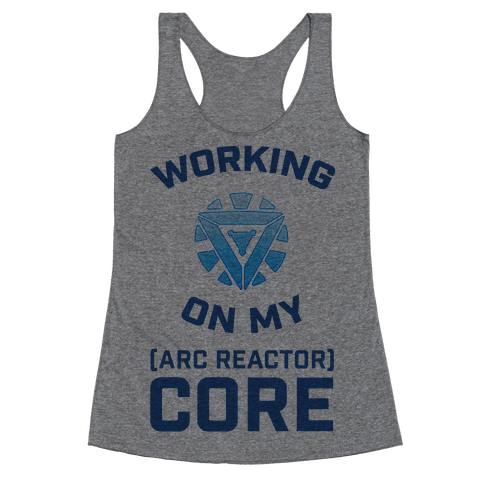 Working On My Core (arc reactor) Racerback Tank Top