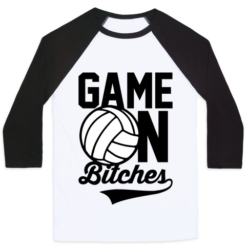 Game On Bitches Volleyball Baseball Tee