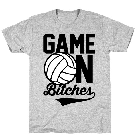 Game On Bitches Volleyball Mens T-Shirt
