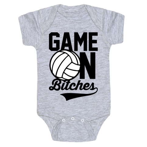 Game On Bitches Volleyball Baby Onesy
