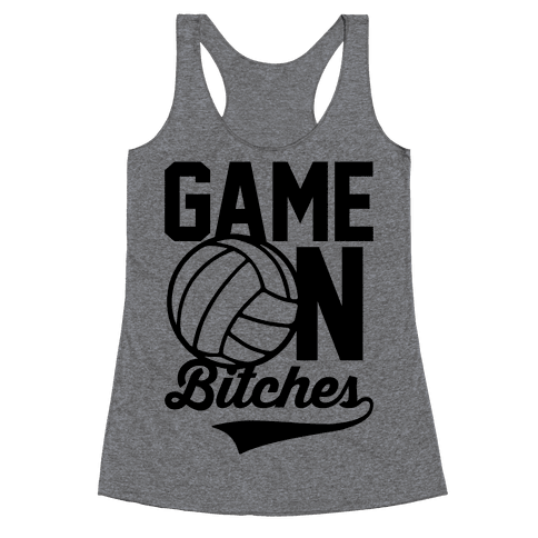 Game On Bitches Volleyball Racerback Tank Top