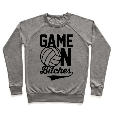 Game On Bitches Volleyball Pullover