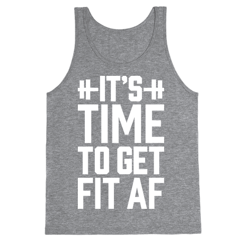 It's Time To Get Fit AF Tank Top