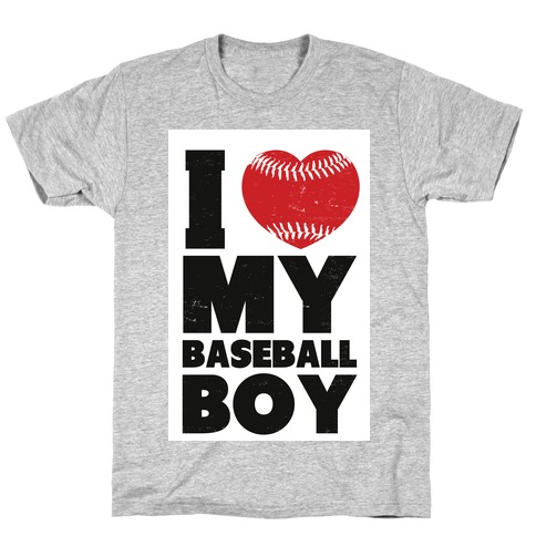 I Love My Baseball Boy Mens/Unisex T-Shirt