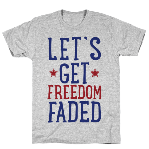 Lets Get Freedom Faded Mens T-Shirt