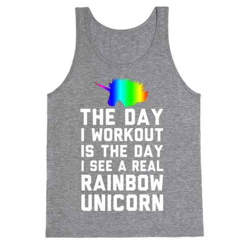 The Day I Workout is The Day I See a Rainbow Unicorn Tank Top