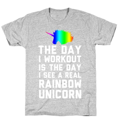 The Day I Workout is The Day I See a Rainbow Unicorn T-Shirt