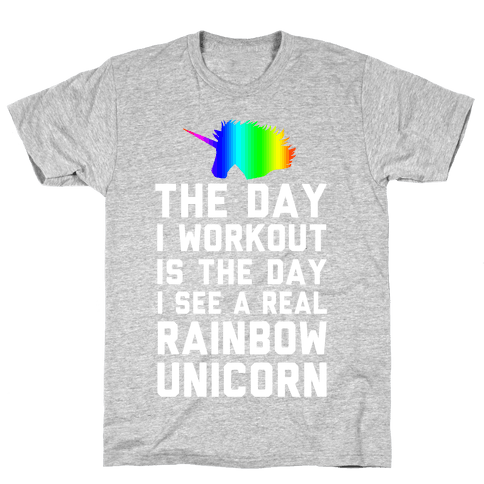 The Day I Workout is The Day I See a Rainbow Unicorn Mens T-Shirt