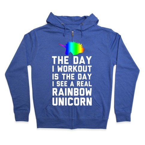 The Day I Workout is The Day I See a Rainbow Unicorn Zip Hoodie