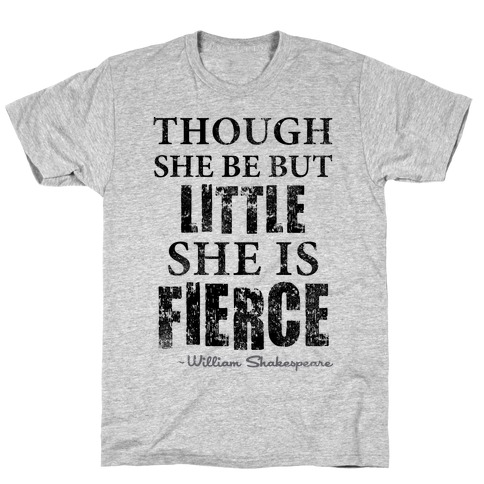 Though She Be But Little She Is Fierce (Tank) Mens T-Shirt