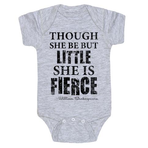 Though She Be But Little She Is Fierce (Tank) Baby Onesy
