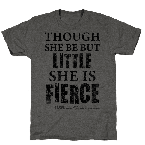Though She Be But Little She Is Fierce (Tank)