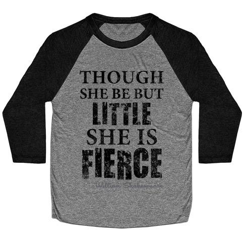 Though She Be But Little She Is Fierce (Tank) Baseball Tee