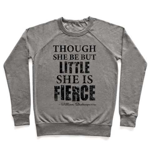 Though She Be But Little She Is Fierce (Tank) Pullover