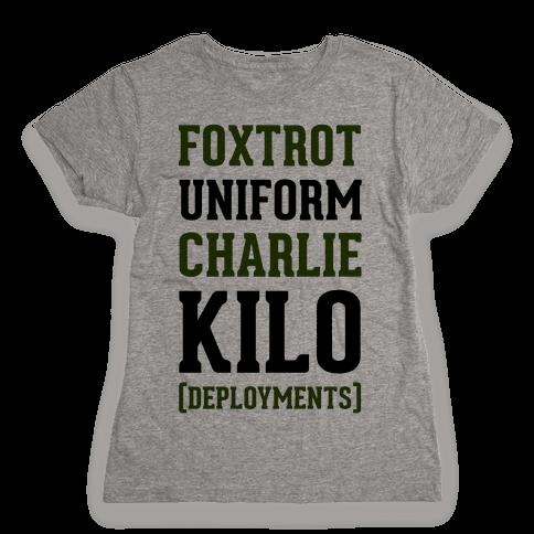 Foxtrot Uniform Charlie Kilo (Deployments) Womens T-Shirt