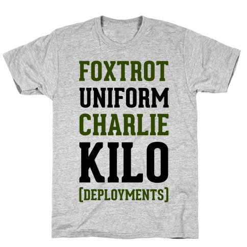Foxtrot Uniform Charlie Kilo (Deployments) T-Shirt