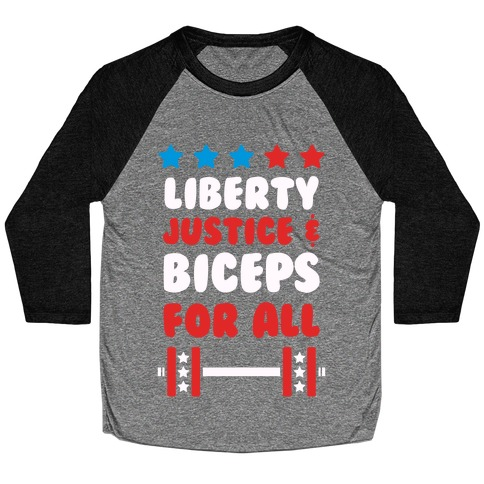 Liberty Justice & Biceps For All Baseball Tee