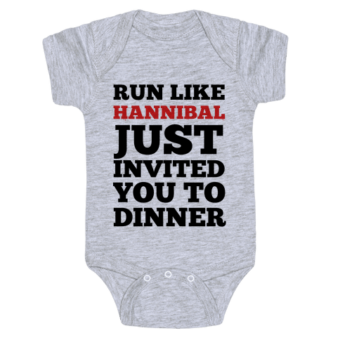 Run Like Hannibal Just Invited You to Dinner Baby Onesy
