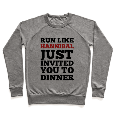 Run Like Hannibal Just Invited You to Dinner Pullover