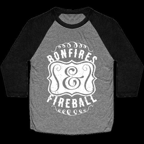 Bonfires And Fireball Baseball Tee