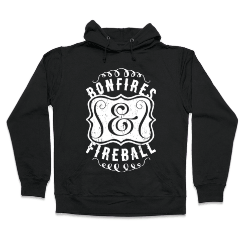 Bonfires And Fireball Hooded Sweatshirt
