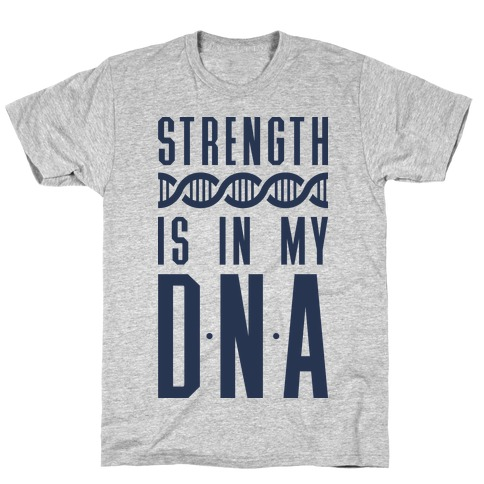 Strength Is In My DNA T-Shirt