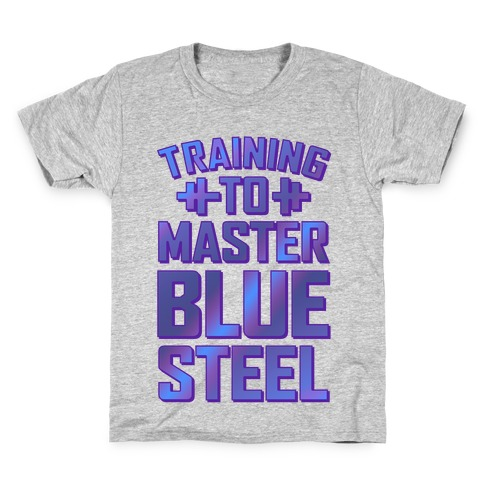 Training to Master Blue Steel Kids T-Shirt