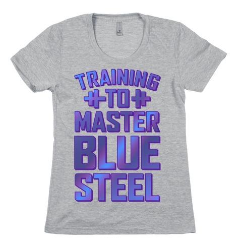 Training to Master Blue Steel Womens T-Shirt